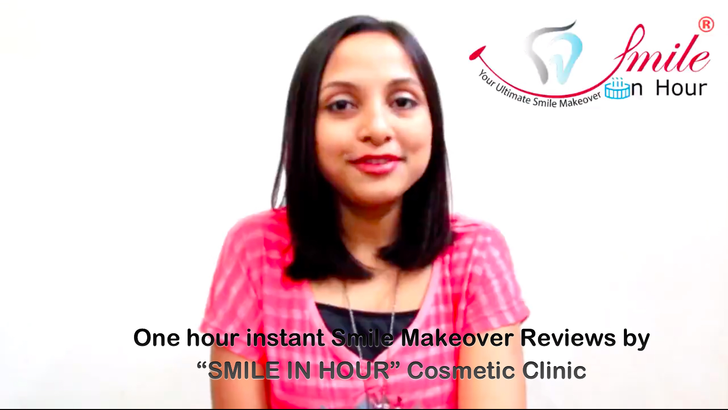 "One-hour-instant-Smile-Makeover-Reviews-by-""SMILE-IN-HOUR""-Cosmetic-Clinic-Ahmedabad"